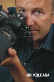Jiří Kolbaba-FOTOGRAF NA CESTÁCH