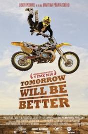 Tomorrow Will Be Better (Lepší zítřky)